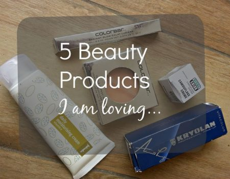 5 Beauty Products I am loving